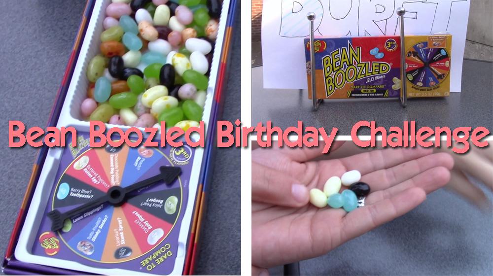 027 Bean Boozled Birthday Challenge